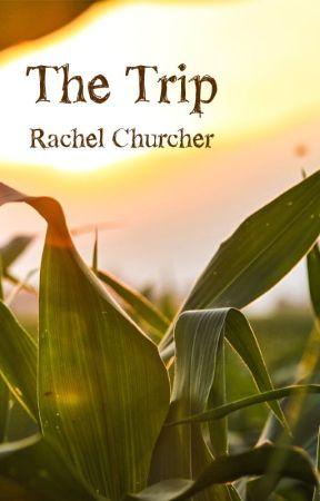 The Trip by RachelChurcher
