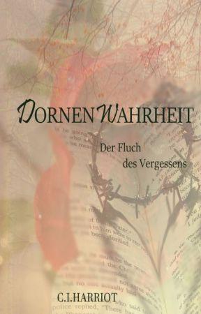 Dornenwahrheit - Der Fluch des Vergessens by Celin_Izabel_Harriot