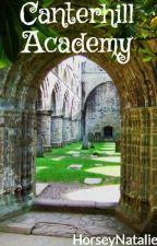 Canterhill Academy by HorseyNatalie
