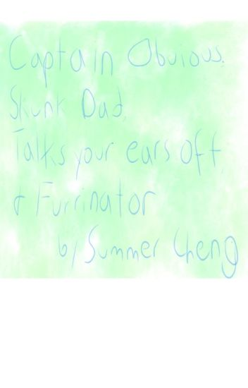 Captain Obvious, Skunk Dad, Talks Your Ears Off  & Furrinator by Summer Cheng