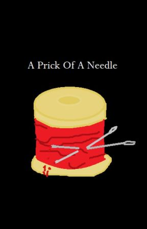 A Prick Of A Needle by Homestuckboi