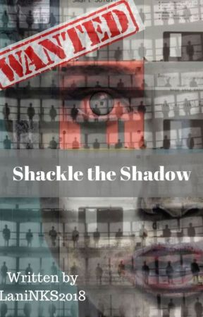 Shackle the Shadow by LaniNKS2018