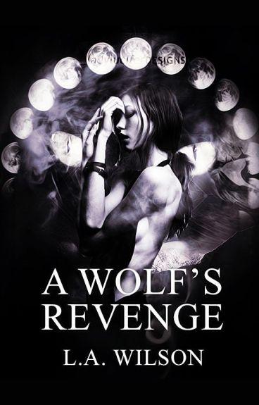 A Wolf's Revenge #Watty's2015