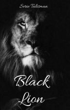 Black Lion *Serie Talisman* by Valymaumau
