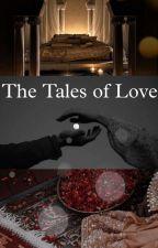 The Tales Of Love by Muskanshaik