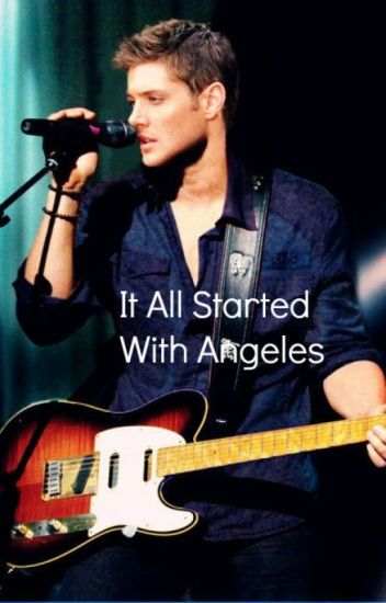 It All Started With Angeles (Jensen Ackles)