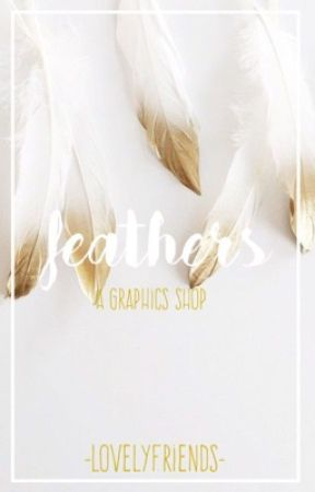 𝓯𝓮𝓪𝓽𝓱𝓮𝓻𝓼 ❀ a graphics shop by -lovelyfriends-