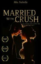 Married with crush! || MALAY NOVEL by MiaNabella
