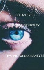 °•ᴏᴄᴇᴀɴ ᴇʏᴇꜱ•°   》ᴠɪᴄᴛᴏʀ ʙʀᴜɴᴛʟᴇʏ《 by VictorsOceanEyes