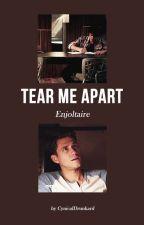 Tear me apart by CynicalDrunkard