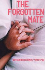 The Forgotten Mate [Werewolf] Book 1 by WritingWhatComes