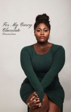 For My Curvy Chocolate by zonechill