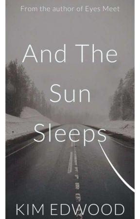 And The Sun Sleeps by KimEdwood