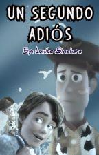 Toy Story - Un segundo adiós. by LunitaSiechoro