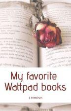 My Favorite Wattpad Books by elusive_6788
