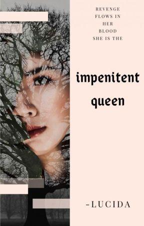 Impenitent Queen by feistygirl_lucida
