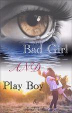 Bad Girl and Play Boy ~ Liebe, Wunderschön und Zerstörerisch by Angel_4_love
