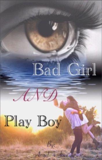 Bad Girl and Play Boy ~ Liebe, Wunderschön und Zerstörerisch