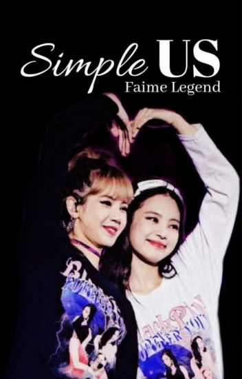 Jenlisa Story: Simple Us (fanfiction)
