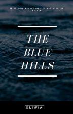 The Blue Hills by _Oliwia_z_Kosoglosa_