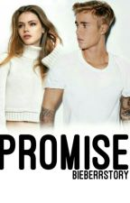PROMISE( Justin Bieber Fanfiction) by BieberrStory
