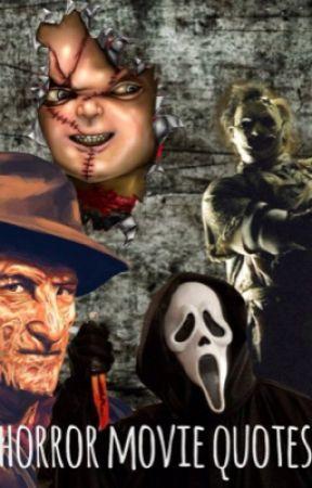 Scary Movie Quotes | Horror Movie Quotes Mama Wattpad