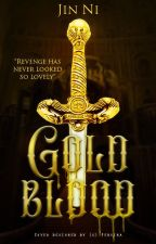 Goldblood | updates Friday by wishuponajinni