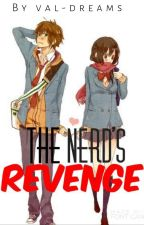 The Nerd's Revenge (Completed) (under-revision) by dreamofneverland__7