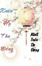 [BH-Edit]Xuân Hạ Thu Đông - Nhất Trản Dạ Đăng by SuThanhYct