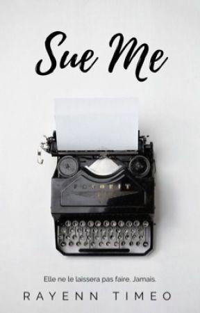 Sue Me by rayenntimeo