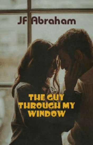 The Guy Through My Window