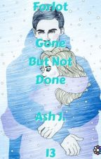 Forlot: Gone But Not Done - Book Thirteen  by Forlot_Forever