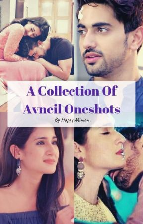 A COLLECTION OF AVNEIL ONESHOTS by im_one_in_a_minion