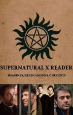 Supernatural imagines/oneshots by Sabreeyna