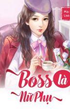 Boss Là Nữ Phụ [Truyện Chữ] by DanhV7065