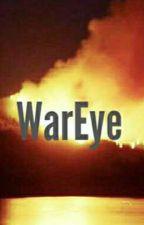 WarEye by AllyNordell