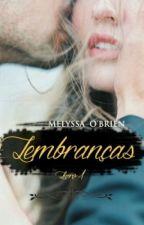 Lembranças ~ Concluído by Mellyssa_