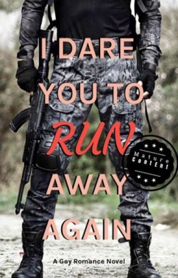 I Dare You to Run Away Again