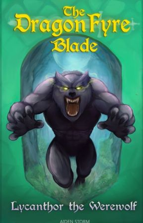 The Dragon Fyre Blade - Lycanthor the Werewolf by aidenstorm