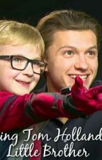 Being Tom Holland's Little Brother ☑ by sau387