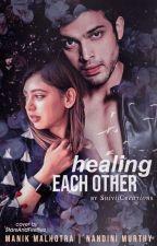 HEALING EACH OTHER  by shivaangimaurya