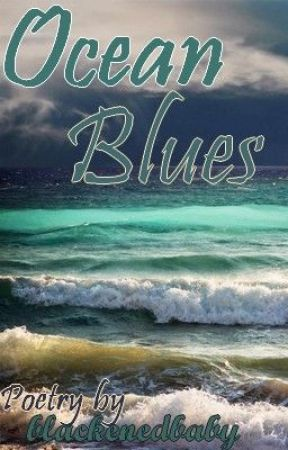 Ocean Blues by blackenedbaby