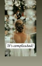 It's Complicated  by fictional_world22