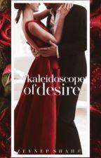 Kaleidoscope of Desire (Short Stories) by hershey-z