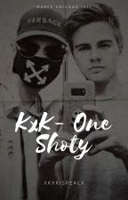 KxK- one shoty by xKxkIsRealx