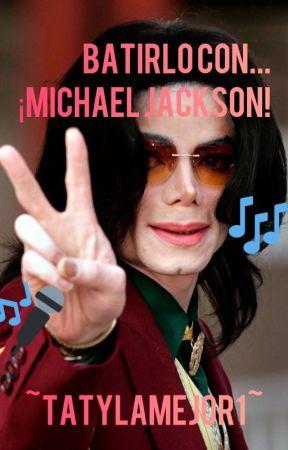 Batirlo con Michael Jackson by TatyLaMejor1