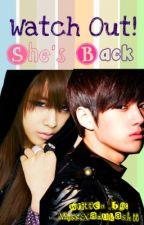 Watch Out! She's Back. by MissHazukashii
