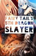 Fairy Tail's 5th Dragon Slayer by splatface99