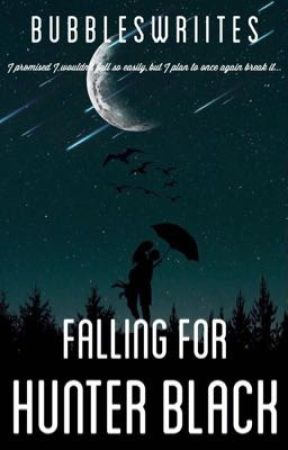 Falling For Hunter Black by bubbleswriites