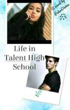 Life in Talent High School by PeterDivine